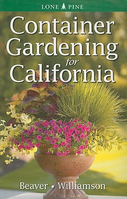 Container Gardening for California By Beaver, Jennifer/ Williamson, Don